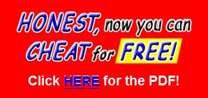 HONEST, now you can CHEAT for free!